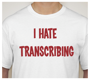 "T-Shirt that says ""I Hate Transcribing"""